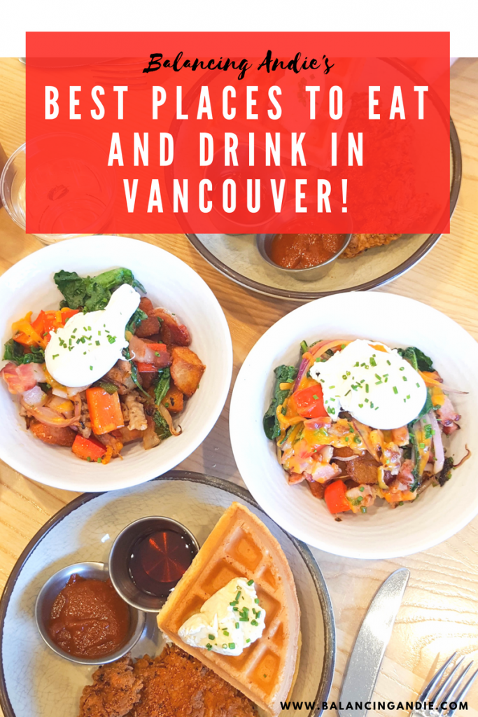 Best Places to Eat and Drink in Vancouver!