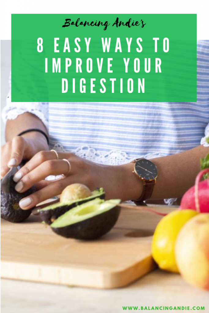 8 Easy Ways To Improve Your Digestion - feel less bloated and have more energy!
